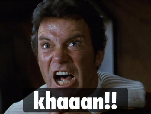 Captain Kirk yelling Khan's name
